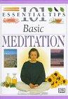 101 Essential Tips: Basic Meditation