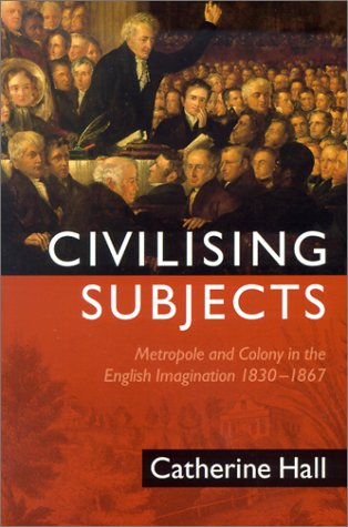 Civilising Subjects: Metropole and Colony in the English Imagination 1830-1867 Libros para descargar gratis