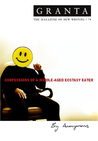 Granta 74: Confessions of a Middle-Aged Ecstasy Eater