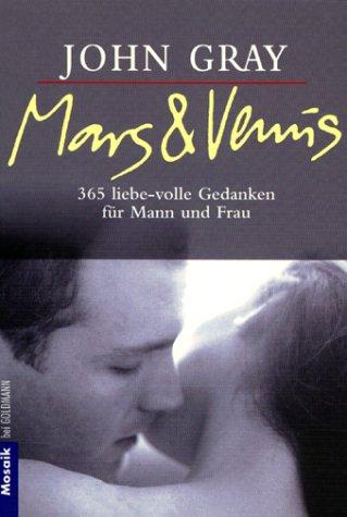 Mars und Venus. 365 liebe-volle Gedanken für Mann und Frau.