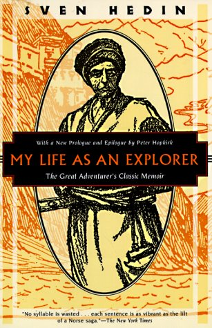 My Life as an Explorer: The Great Adventurers Classic Memoir