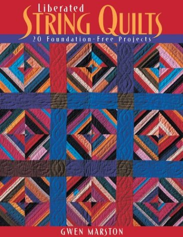 Liberated String Quilts