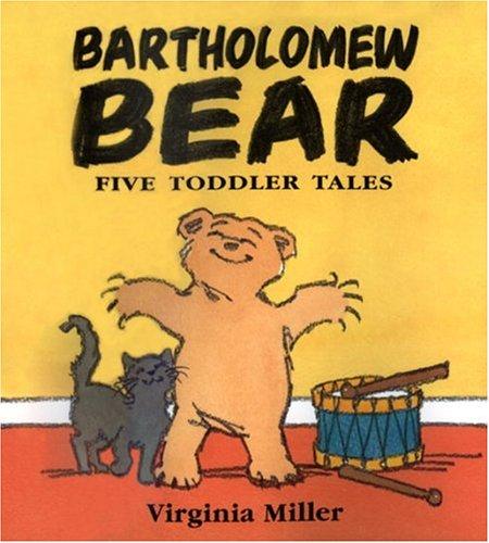 Bartholomew Bear: Five Toddler Tales 978-0763619411 por Virginia Miller DJVU PDF FB2