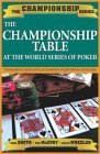 The Championship Table: At the World Series of Poker 978-1580421256 MOBI FB2