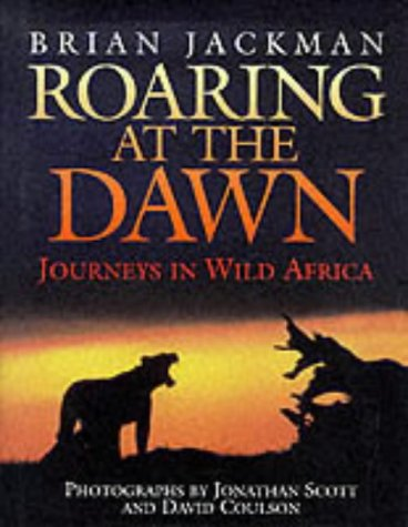 Roaring At The Dawn: Wild Africa
