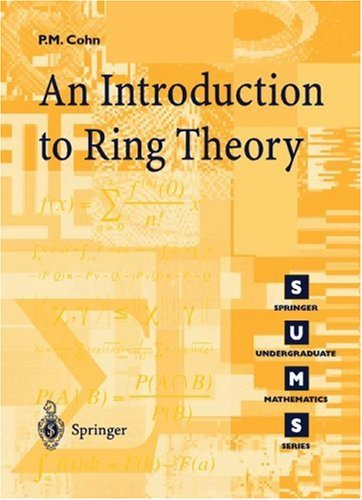 Introduction to Ring Theory by Paul M. Cohn