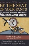 By the Seat of Your Pants: The No-Nonsense Business Management Guide