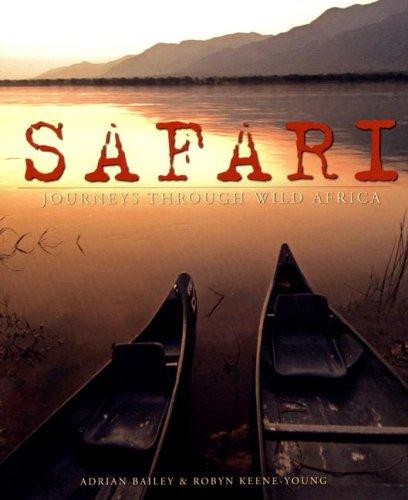 Safari: Journeys Through Wild Africa