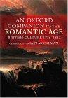 An Oxford Companion to the Romantic Age: British Culture, 1776 1832