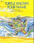 Turtle Knows Your Name by Ashley Bryan