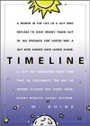 Timeline: A Month in the Life of a Guy Who Refuses to Have Money Taken Out of His Paycheck for United Way; A Guy Who Always Eats Lunch Alone; A Guy So Fascinated with Time That He Documents the Way He Spends It-Every Day, Every Hour, Every Minute, Ever...