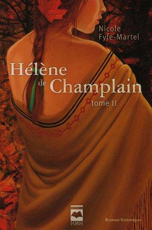 Hélène de Champlain - L'érable rouge (Hélène de Champlain, #2)
