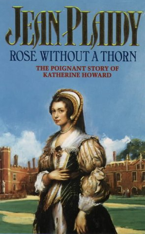 Rose Without a Thorn (Queens of England, #11)