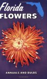 Florida Flowers: Annuals And Bulbs