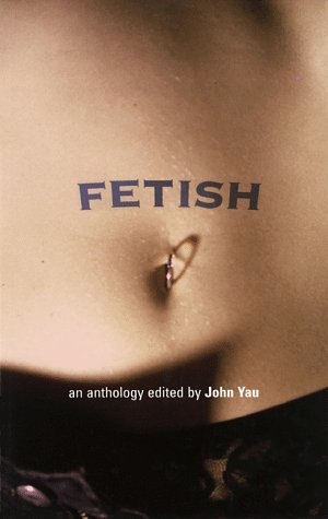 Fetish by John Yau