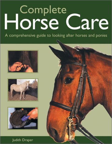 Complete Horse Care: A Comprehensive Guide To Looking After Horses And Ponies 978-1842157848 PDF DJVU por Judith Draper