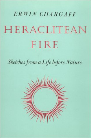 Heraclitean Fire: Sketches from a Life Before Nature EPUB DJVU por Erwin Chargaff 978-0874700299