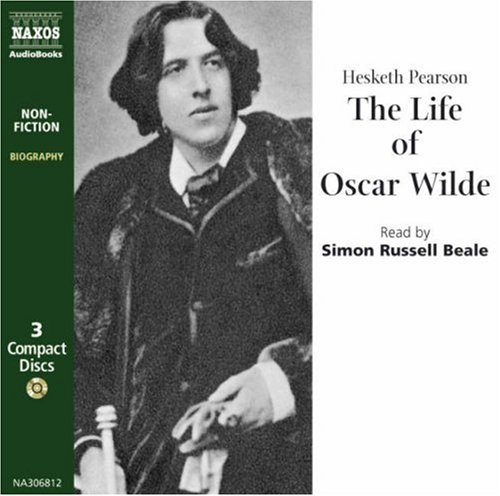 The Life Of Oscar Wilde (Classic Non Fiction)