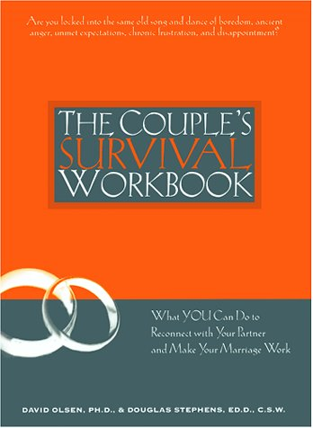 The Couple's Survival Workbook: What You Can Do To Reconnect With Your Partner And Make Your Marriage Work