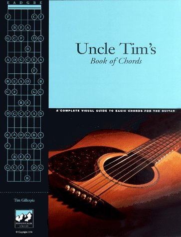 Uncle Tim's Book Of Chords by Tim Gillespie