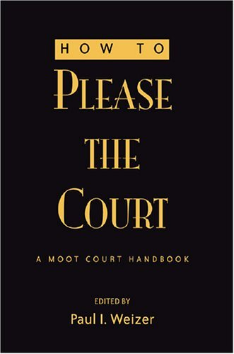 How to Please the Court: A Moot Court Handbook