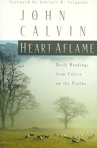 Heart Aflame by John Calvin