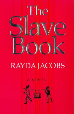 The Slave Book by Rayda Jacobs
