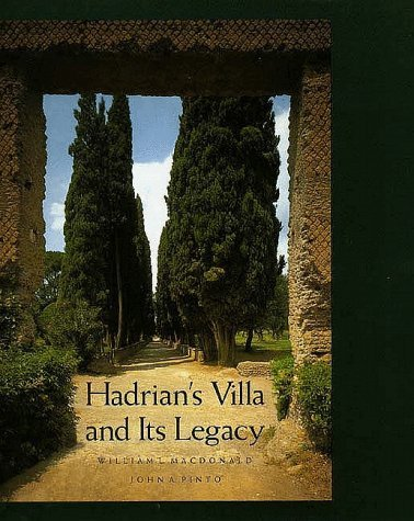 Hadrian's Villa And Its Legacy