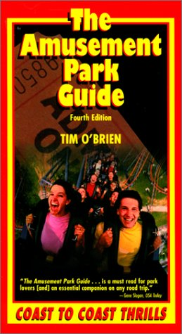 The Amusement Park Guide: Coast to Coast Thrills