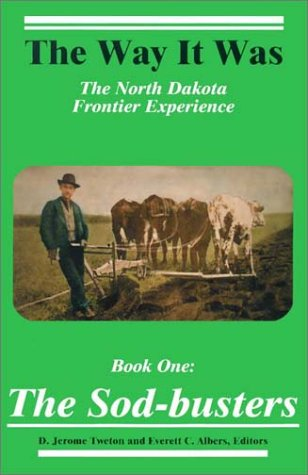 The Sod-Busters: The North Dakota Frontier Experience