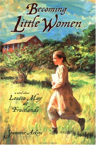 Becoming Little Women by Jeannine Atkins