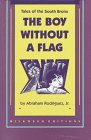 The Boy Without a Flag: Tales of the South Bronx