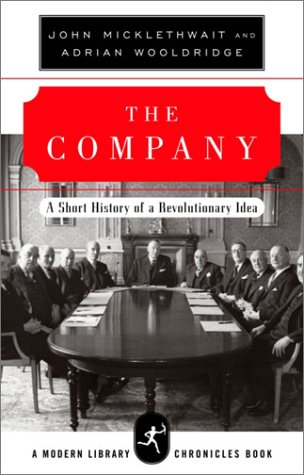 The Company: A Short History of a Revolutionary Idea(Modern Library Chronicles 12)