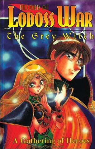 Record Of Lodoss War: The Grey Witch: A Gathering of Heroes (The Grey Witch, #1)