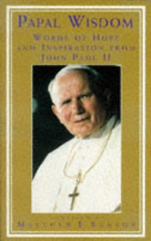 Papal Wisdom: Words of Hope and Inspiration from John Paul II