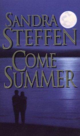 Come Summer by Sandra Steffen