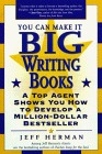 You Can Make It Big Writing Books: A Top Agent Shows How to Develop a Million-Dollar Bestseller Un libro para descargar