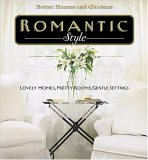 Romantic Style: Lovely Homes, Pretty Rooms, Gentle Settings