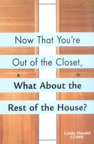 Now That You're Out Of The Closet: What About The Rest Of The House? Descargar ebooks en ipad