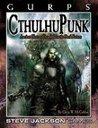 GURPS Cthulhupunk (GURPS Third Edition) (Call of Cthulhu RPG)