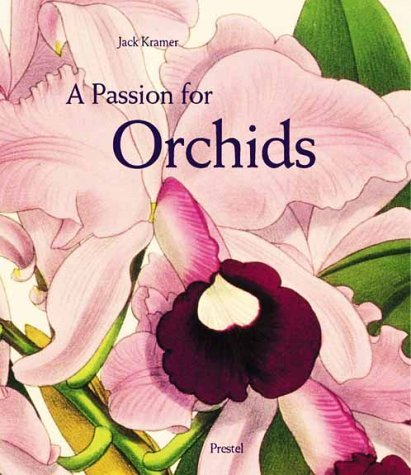 A Passion For Orchids: The Most Beautiful Orchid Portraits And Their Artists