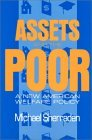 Assets and the Poor: New American Welfare Policy