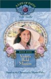 Violet's Bold Mission (A Life of Faith: Violet Travilla #4)