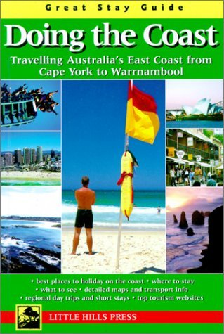 Short Stay Guide Doing the Coast: Traveling Australia's East Coast from Cape York to Warrnambool