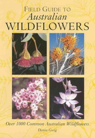 Field Guide To Australian Wildflowers: Over 100 Common Australian Wildflowers Descarga gratuita de libros electrónicos deutsch pdf