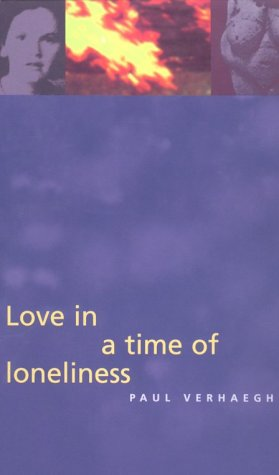 love in a time of loneliness three essays on drives and desires  love in a time of loneliness three essays on drives and desires by paul verhaeghe