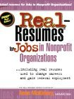 Real Resumes For Jobs In Nonprofit Organizations: Including Real Resumes Used To Change Careers And Gain Federal Employment (Real Resumes Series)
