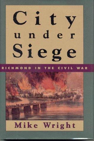 City Under Siege: Richmond in the Civil War