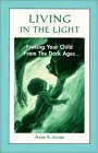 Living in the Light: Freeing Your Child from the Dark Ages 978-1578849086 PDF iBook EPUB por Anne R. Stone