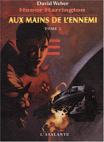 Aux mains de l'ennemi, tome 2 by David Weber